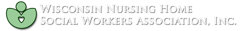 Wisconsin Nursing Home Social Workers Association, Inc.